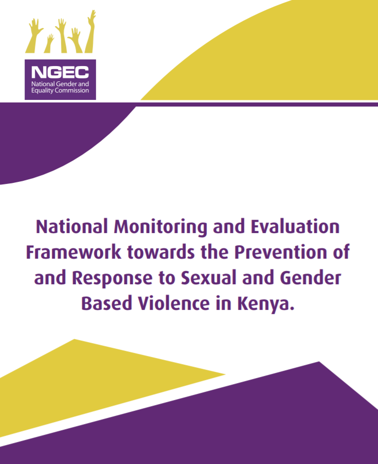 National Monitoring and Evaluation Framework towards the Prevention Response to Sexual and Gender Based Violence (SGBV) in Kenya